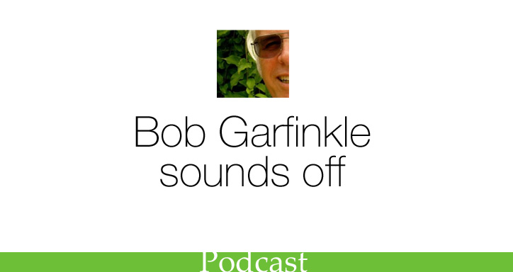 Bob Garfinkle, writer sounds off on his podcast SHR