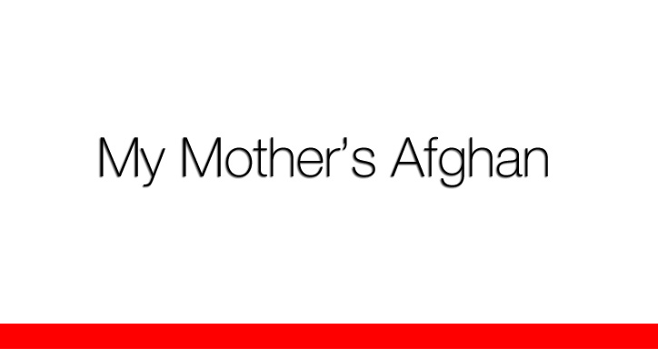 My Mother's Afghan, by Betty Auchard, SHR writer 2017